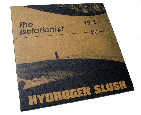 "The Isolationist - Hydrogen Slush 12"" front"